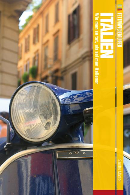 Sandro Mattioli: Fettnäpfchenführer Italien. Wie man so tut, als sei man Italiener. Conbook, Meerbusch, 9,95 Euro