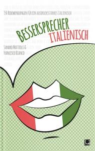 Francesco Bianco und Sandro Mattioli: Bessersprecher Italienisch. 150 Redewendungen für ein ausdrucksstarkes Italienisch. Conbook-Verlag, Meerbusch. 9,95 Euro